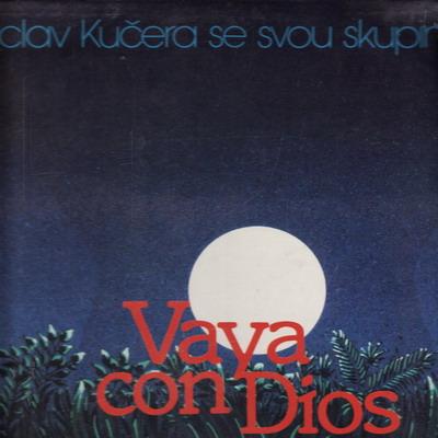 Vaya con Dios, Václav Kučera se svou skupinou, 1985