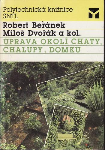 Úprava okolí chaty, chalupy, domku / Beránek, Dvořák, 1989