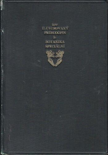 Velký ilustrovaný přírodopis III. speciání botanika / Dr. August Bayer, 1916