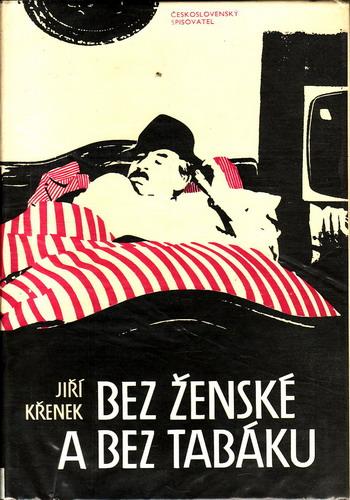 Bez ženské a bez tabáku / Jiří Křenek, 1987