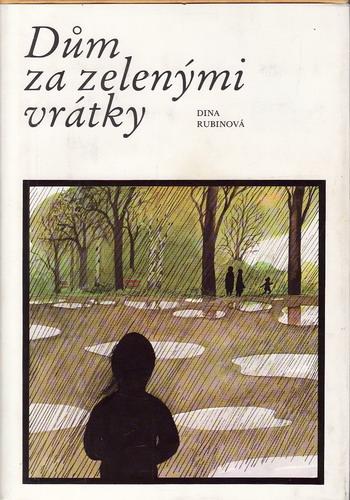Dům se zelenými vrátky / Dina Rubinová, 1989