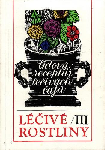 Léčivé rostliny III. díl / Marie Mičánková, Jan Lejnar, 1989