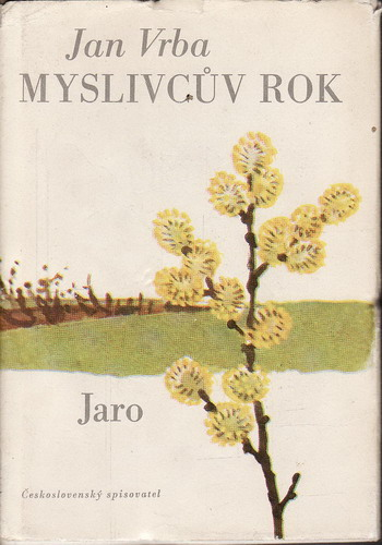 Myslivcův rok - jaro / Jan Vrba, 1976