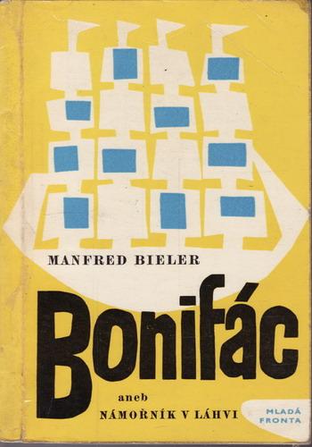Bonifác aneb námořník v láhvi / Manfred Bieler, 1964