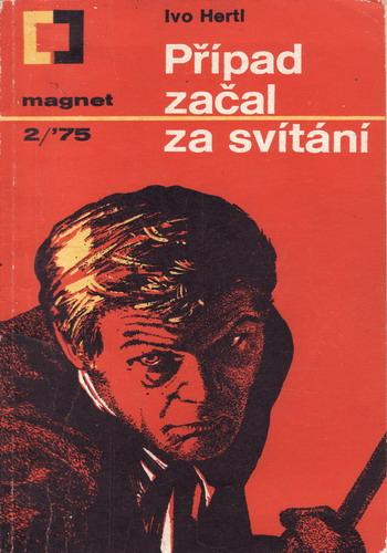 Případ začal za svítání / Ivo Hertl, 1975