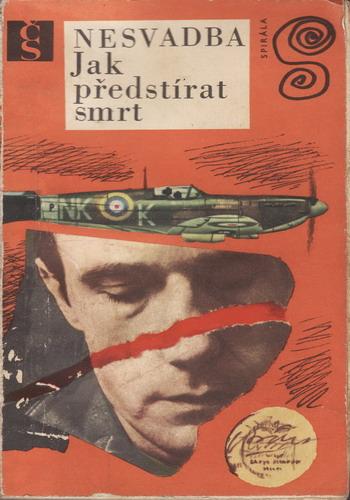 Jak předstírat smrt / Josef Nesvadba, 1971