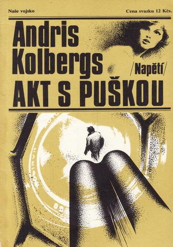 Akt s puškou / Andris Kolbergs, 1985