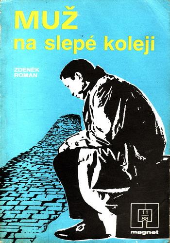 Muž na slepé koleji / Zdeněk Roman, 1988