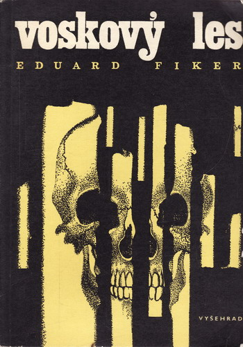Voskový les / Eduard Fiker, 1970