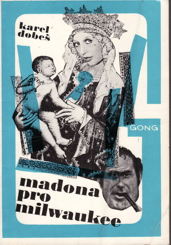 Madona pro milwaukce / Karel Dobeš, 1984