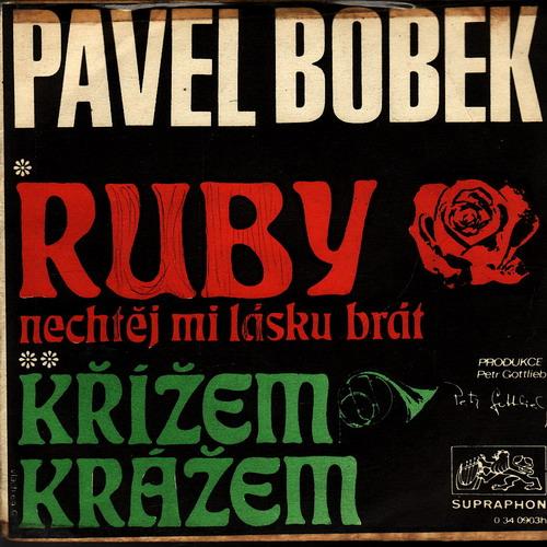 SP Pavel Bobek, 1970, Ruby, nechtěj mi lásku brát