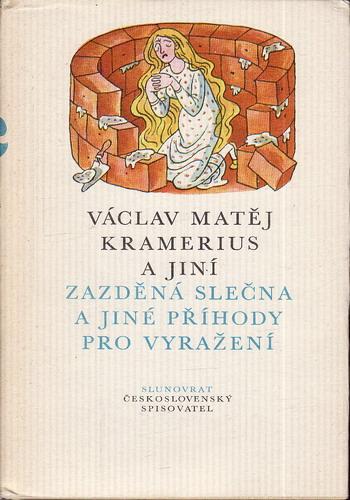 Zazděná slečna a jiné příhody pro vyražení / Václav Matěj Kramérius, 1980