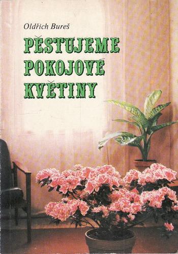 Pěstujeme pokojové květiny / Oldřich Bureš, 1979