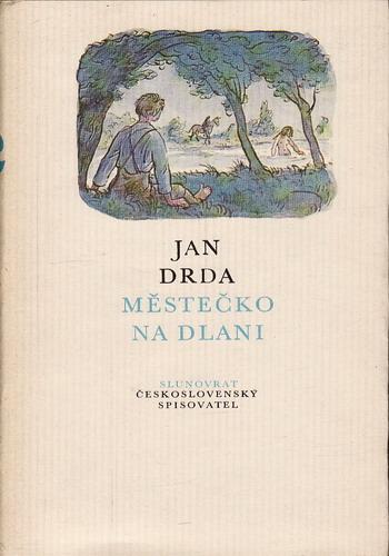 Městečko na dlani / Jan Drda, 1982