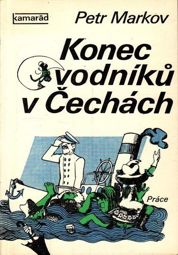 Konec vodníků v Čechách / Petr Markov, 1980