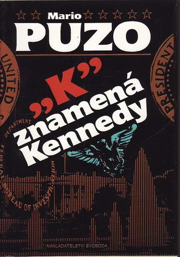 K znamená Kennedy / Mario Puzo, 1992