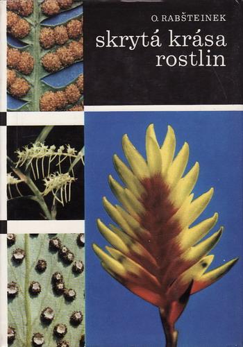 Skrytá krása rostlin / ing. Otomar Rabšteinek, 1970