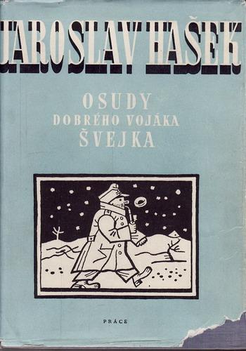 Osudy dobrého vojáka Švejka / Jaroslav Hašek, 1951 il. Josef Lada