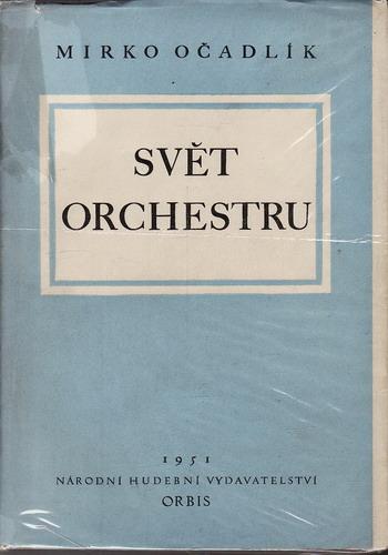Svět orchestru / Mirko Očadlík, 1951