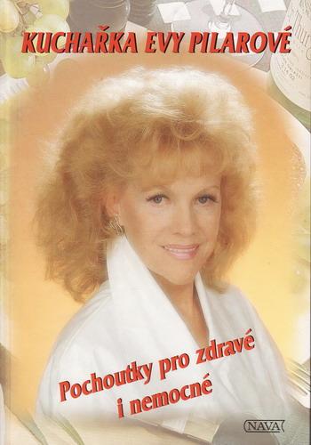 Pochoutky pro zdravé i nemocné / Eva Pilarová, 1999