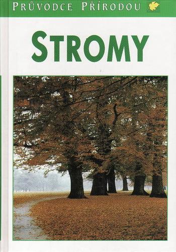 Stromy, průvodce přírodou / Bruno P. Kremer, 1995