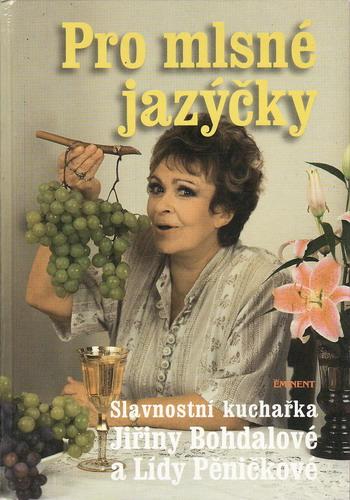Pro mlsné jazýčky / Jiřina Bohdalová, Lída Pěničková, 1998