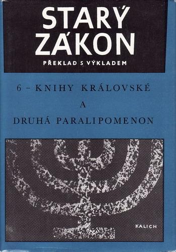 Starý zákon, překlad s výkladem, 6 - knihy královské, 1989