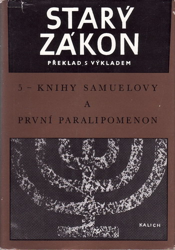 Starý zákon, překlad s výkladem, 5 - knihy Samuelovy, 1978