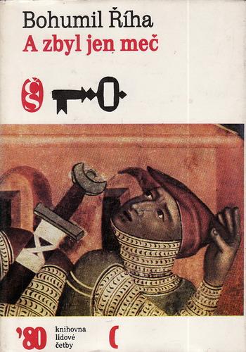 A zbyl jen meč / Bohumil Říha, 1980