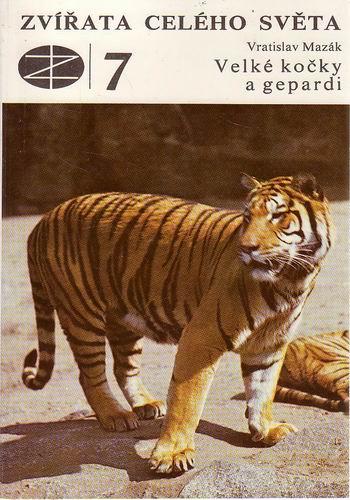 Zvířata celého světa 7, Velké kočky a gepardi / Vratislav Mazák, 1980