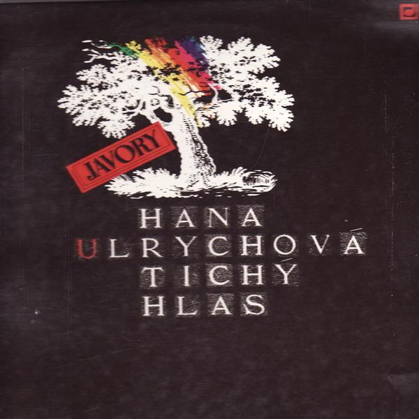 LP Hana Ulrychová, Javory, Tichý hlas, 1989