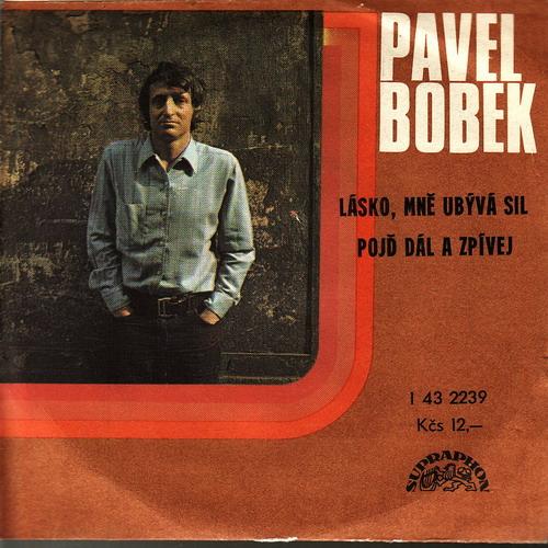 SP Pavel Bobek, Lásko, mně ubývá sil, 1979