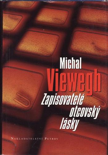 Zapisovatelé otcovský lásky / Michal Viewegh, 1998