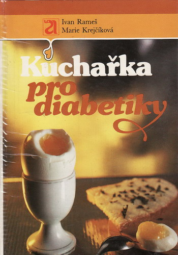 Kuchařka pro diabetiky / Ivan Rameš, Marie Krejčíková, 1989