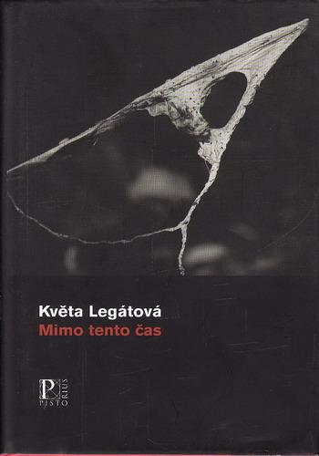 Mimo tento čas / Květa Legátová, 2008