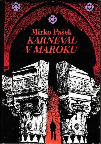 Karneval v Maroku / Mirko Pašek, 1979