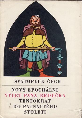 Nový epochální výlet pana Broučka tentokrát do patnáctého století / S. Čech, ´68