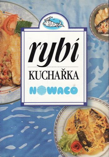 Rybí kuchařka Nowaco / Jiří Sekanina, 1997