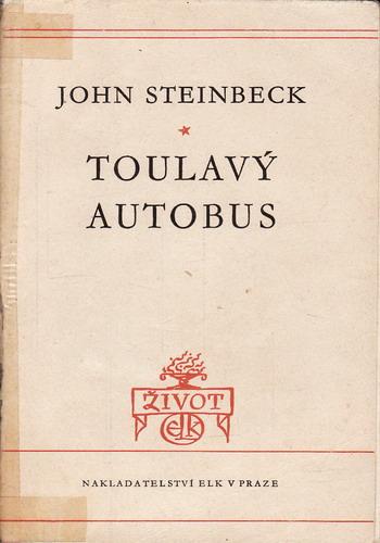 Toulavý autobus / John Steinbeck, 1948 ELK