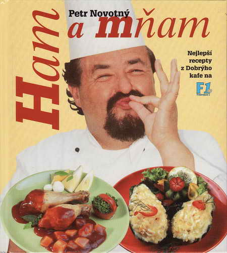 Ham a mňam 1., nejlepší recepty z Dobrýho kafe na F1 / Petr Novotný, 2000