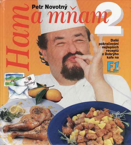 Ham a mňam 2., nejlepší recepty z Dobrýho kafe na F1 / Petr Novotný, 2001