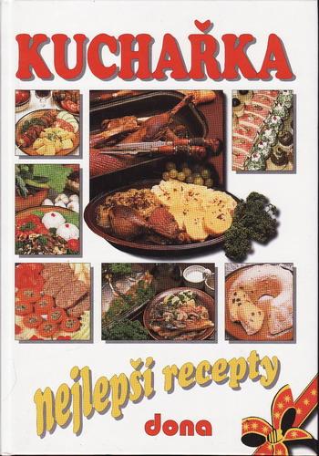 Kuchařka, nejlepší recepty, 2850receptů / sest. Alena Doležalová, 2002