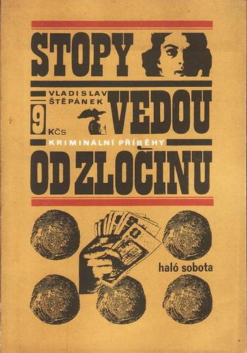 Stopy vedou od zločinu / Vladislav Štěpánek, 1974