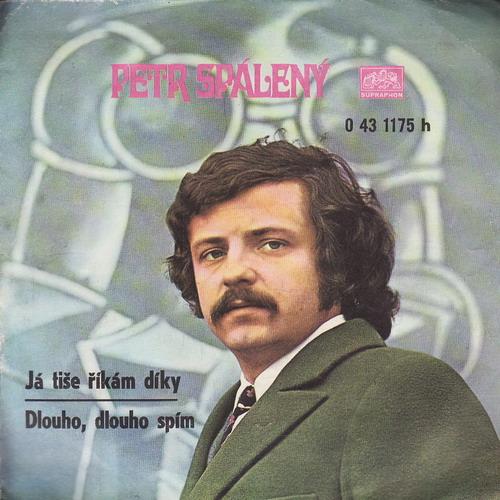 SP Petr Spálený, Já tiše říkám díky, Dlouho, dlouho spím, 1971
