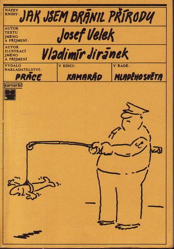 Jak jsem bránil přírodu / Jisef Velek, Vladimír Jiránek, 1980