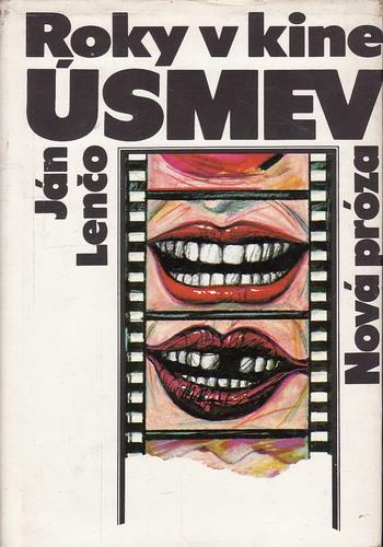 Roky v kine, Úsmev, Nová próza / Ján Lenčo, 1987 slovensky