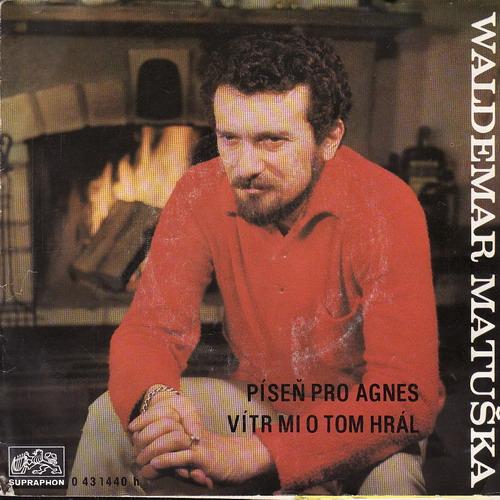 SP Waldemar Matuška, Píseň pro Agnes, Vítr mi o tom hrál