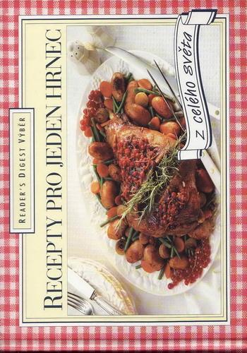 Recepty pro jeden hrnec, z celého světa / Reader´s Digest Výběr, 1996