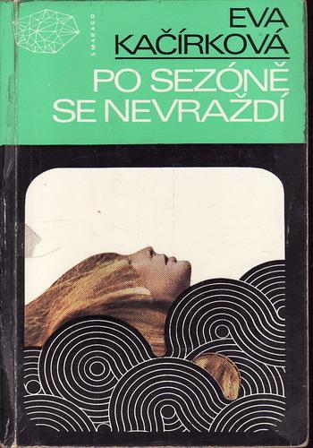 Po sezóně se nevraždí / Eva Kačírková, 1977