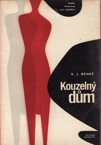 Kouzelný dům / K.J.Beneš, 1963
